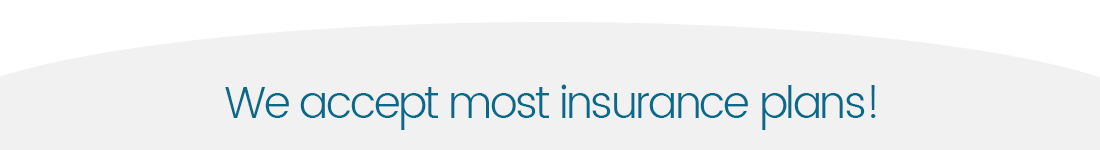 We accept most dental insurance plans!